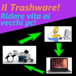 Trashware: ridare vita al tuo vecchio hardware!